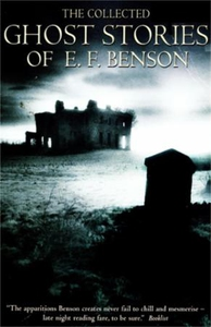 The Collected Ghost Stories of E.F. Benson (e