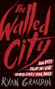 The Walled City (ebok) av Ryan Graudin