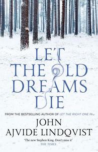 Let the Old Dreams Die (ebok) av John Ajvide