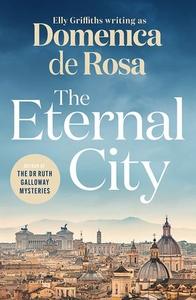 The Eternal City (ebok) av Domenica De Rosa