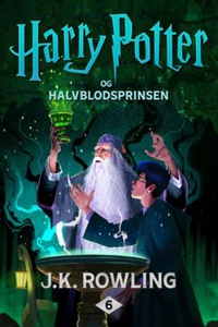 Harry Potter og Halvblodsprinsen (ebok) av J.