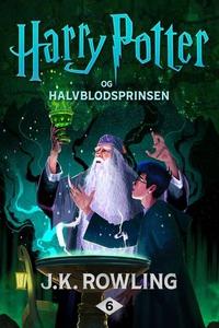 Harry Potter og Halvblodsprinsen (ebok) av J.