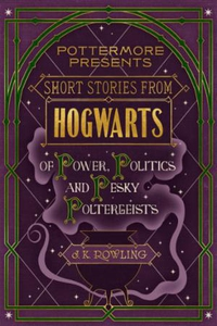 Short stories from Hogwarts of power, politic