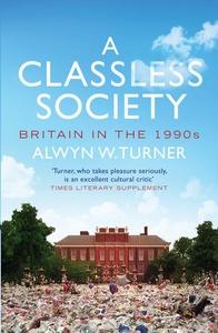 A Classless Society (e-bok) av Alwyn Turner, Al