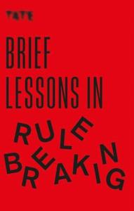 Tate: Brief Lessons in Rule Breaking (ebok) a