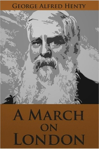 A March on London (e-bok) av George Alfred Hent