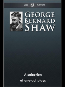 George Bernard Shaw - A Selection of One-Act Pl