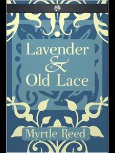 Lavender & Old Lace (e-bok) av Myrtle Reed
