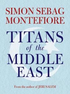 Titans of the Middle East (ebok) av Simon Seb