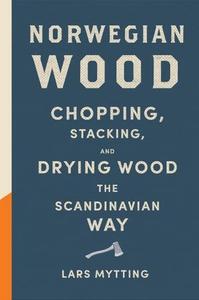 Norwegian Wood (ebok) av Lars Mytting