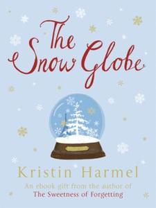 The Snow Globe (ebok) av Kristin Harmel