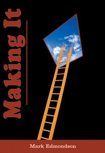 Making It (e-bok) av Mark Edmondson