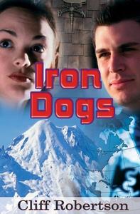 Iron Dogs (e-bok) av Cliff Robertson