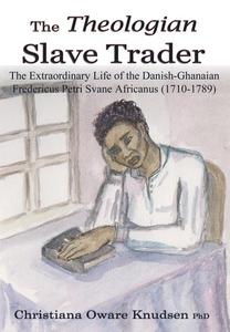 The Theologian Slave Trader (e-bok) av Christia