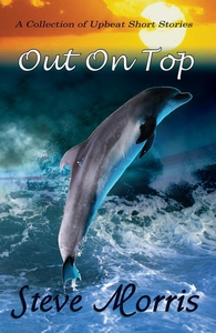 Out On Top - A Collection of Upbeat Short Stori