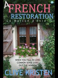 A French Restoration (e-bok) av Clive Kristen,