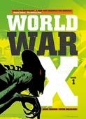 World War X - Vol. 1