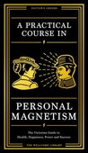 A Practical Course in Personal Magnetism