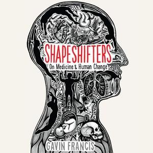 Shapeshifters (lydbok) av Gavin Francis