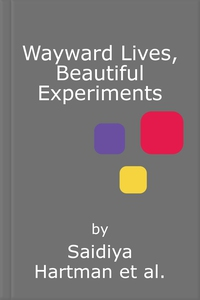 Wayward Lives, Beautiful Experiments (lydbok)