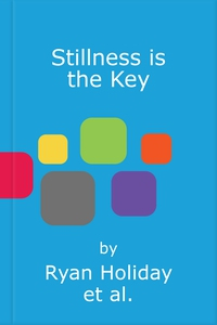 Stillness is the Key (lydbok) av Ryan Holiday