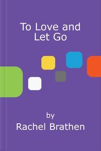 To Love and Let Go (lydbok) av Rachel Brathen
