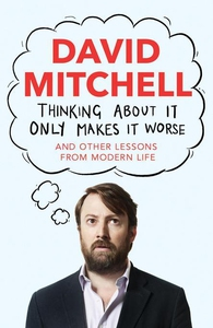 Thinking About It Only Makes It Worse (e-bog) af David Mitchell