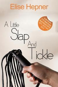 A Little Slap and Tickle (ebok) av Elise Hepn