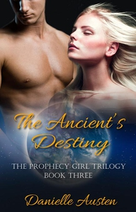 The Ancient's Destiny - Book Three in The Pro
