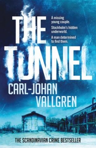 The Tunnel (ebok) av Carl-Johan Vallgren
