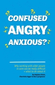 Confused, Angry, Anxious?