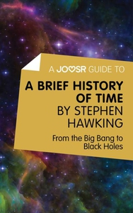A Joosr Guide to... A Brief History of Time by