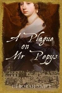 A Plague on Mr Pepys (ebok) av Deborah Swift