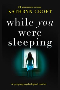 While You Were Sleeping (ebok) av Kathryn Cro