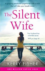 The Silent Wife (ebok) av Kerry Fisher