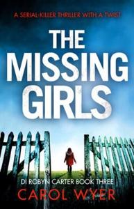 The Missing Girls (ebok) av Carol Wyer