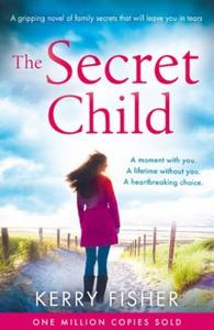 The Secret Child (ebok) av Kerry Fisher