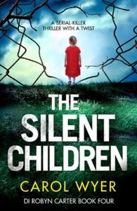The Silent Children (ebok) av Carol Wyer