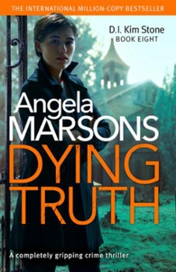 Dying Truth (ebok) av Angela Marsons