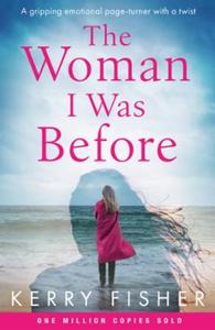 The Woman I Was Before (ebok) av Kerry Fisher
