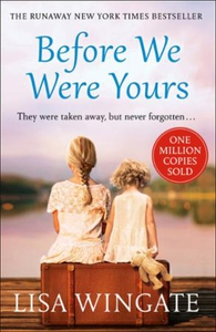 Before We Were Yours (ebok) av Lisa Wingate