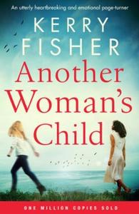 Another Woman's Child (ebok) av Kerry Fisher