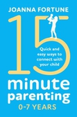 15-Minute Parenting 0-7 Years