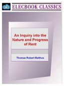 An Inquiry into the Nature and Progress of Rent