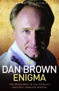 The Dan Brown Enigma (e-bok) av Graham A Thomas