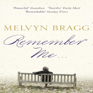 Remember Me... (lydbok) av Melvyn Bragg