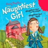 The Naughtiest Girl: Naughtiest Girl In The School & Naughtiest Girl Again