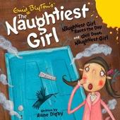 The Naughtiest Girl: Naughtiest Girl Saves the Day & Well Done, The Naughtiest Girl