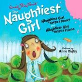 The Naughtiest Girl: Naughtiest Girl Keeps a Secret & Naughtiest Girl Helps a Friend