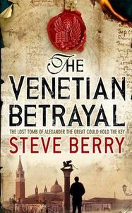 The Venetian Betrayal (ebok) av Steve Berry